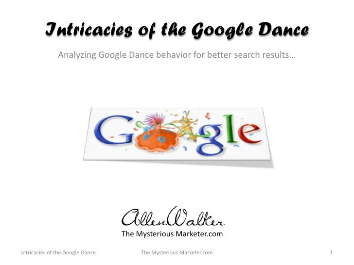 Intricacies of the Google Dance               Analyzing Google Dance behavior for better search results…                  ...