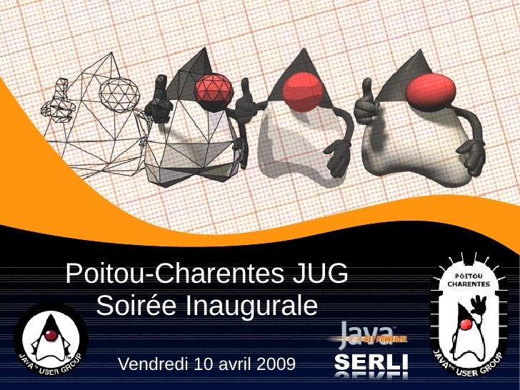 Poitou-Charentes JUG Soirée Inaugurale Vendredi 10 avril 2009