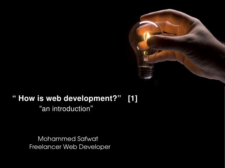 """Howiswebdevelopment?""[1]      ""anintroduction""       MohammedSafwat     FreelancerWebDeveloper ..."