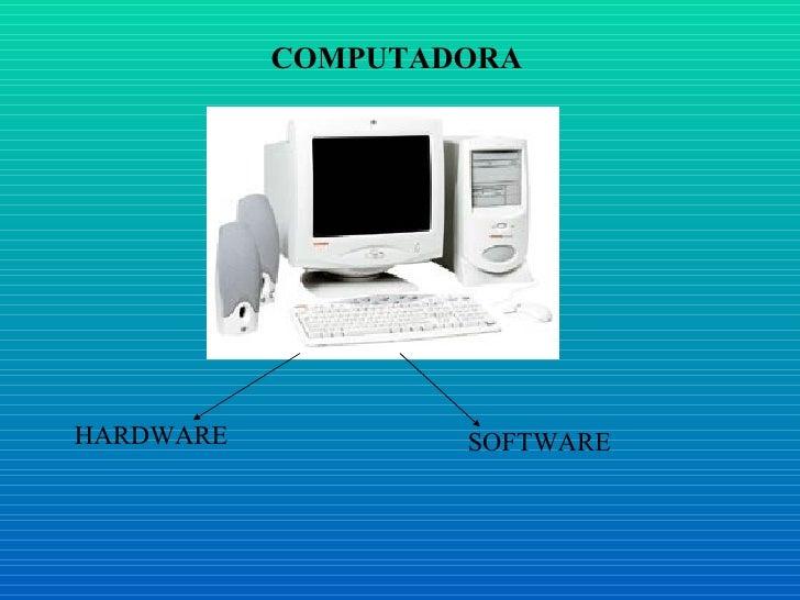 COMPUTADORA     HARDWARE           SOFTWARE