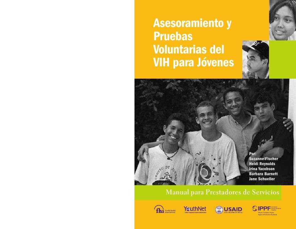 Asesoramiento y Pruebas Voluntarias del VIH para Jóvenes                                 Por:                             ...