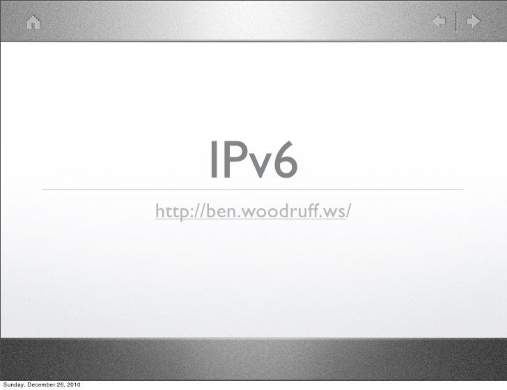 Intro to IPv6 by Ben Woodruff
