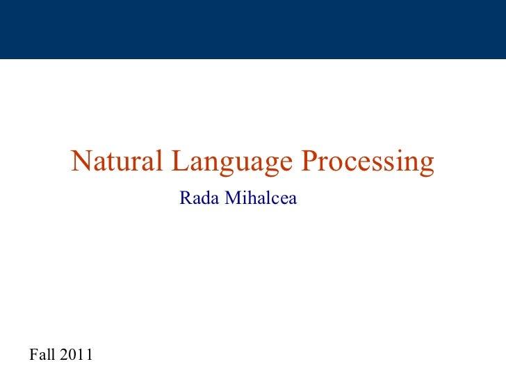 Natural Language Processing             Rada MihalceaFall 2011