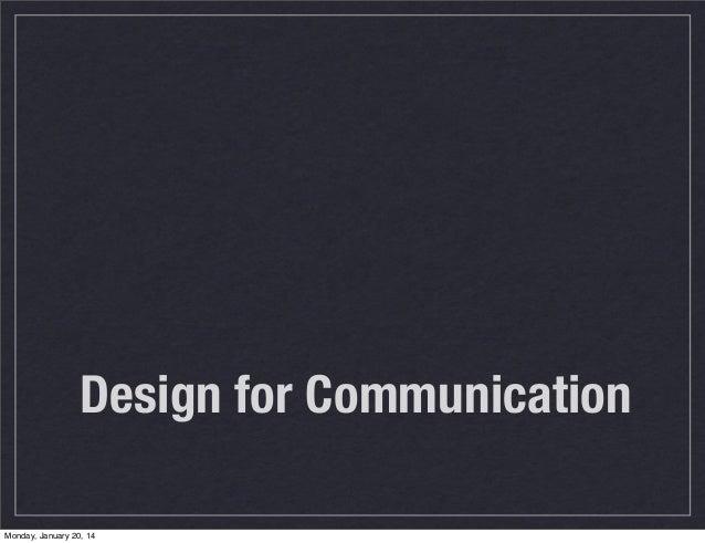Design for Communication Monday, January 20, 14