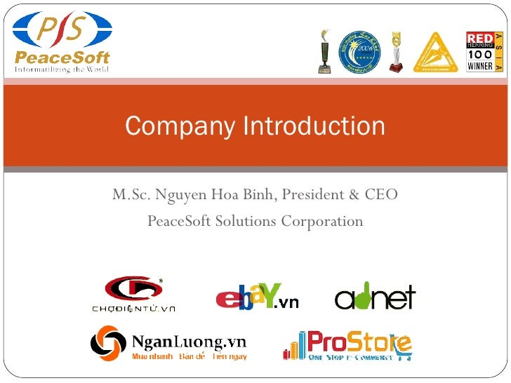 M.Sc. Nguyen Hoa Binh, President & CEO PeaceSoft Solutions Corporation Company Introduction