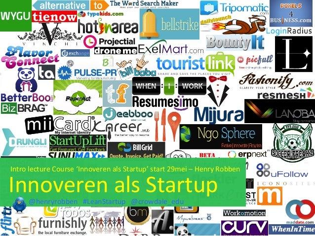 Intro lecture 'Innoveren als Startup' door Henry Robben
