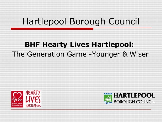 Hartlepool Borough CouncilBHF Hearty Lives Hartlepool:The Generation Game -Younger & Wiser