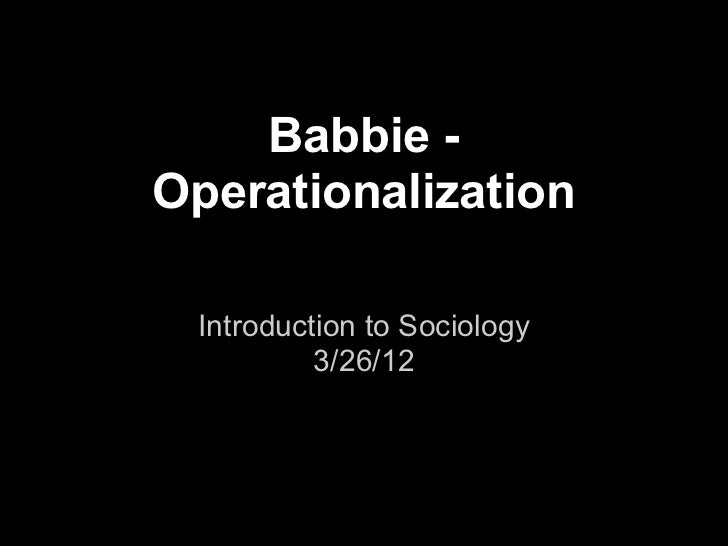 Babbie -Operationalization Introduction to Sociology          3/26/12