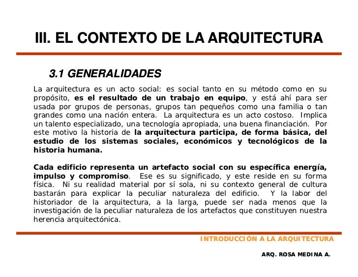 III. EL CONTEXTO DE LA ARQUITECTURA      3.1 GENERALIDADES La arquitectura es un acto social: es social tanto en su método...
