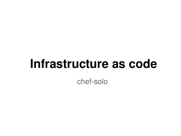 Infrastructure as code chef-solo