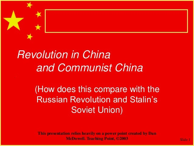 Slide 1 Revolution in China and Communist China (How does this compare with the Russian Revolution and Stalin's Soviet Uni...