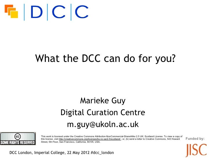 What the DCC can do for you?                                        Marieke Guy                                  Digital C...