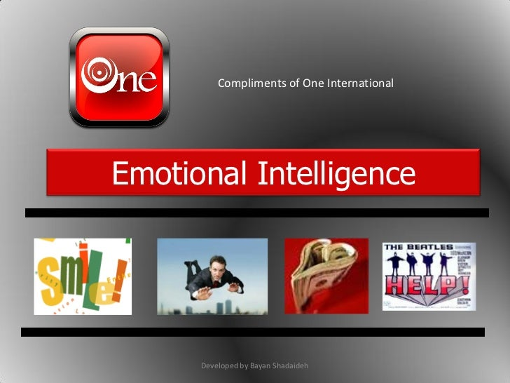 Compliments of One InternationalEmotional Intelligence      Developed by Bayan Shadaideh