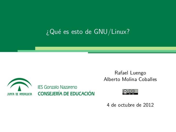 ¿Qu´ es esto de GNU/Linux?   e                     Rafael Luengo                 Alberto Molina Coballes                  ...