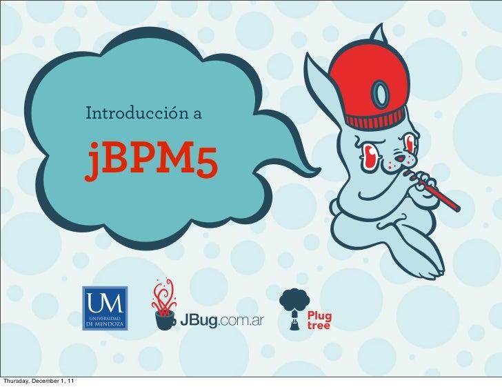 jBPM5 Introduction - Spanish - Extended Version  - www.jbug.com.ar