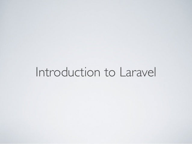 Introduction to Laravel