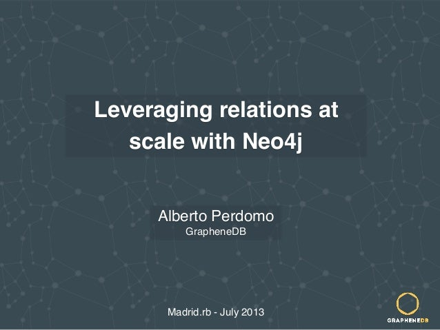 Leveraging relations at scale with Neo4j