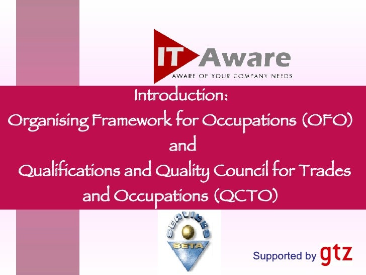 Introduction:  Organising Framework for Occupations (OFO)  and  Qualifications and Quality Council for Trades and Occupati...