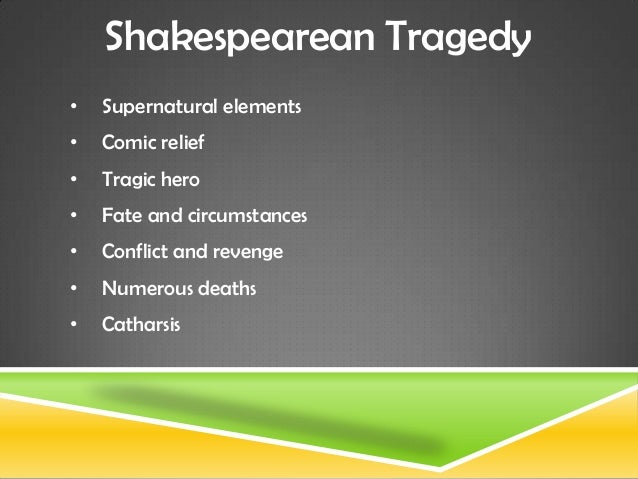 characteristics of revenge tragedy Of plot and style, and other stupendous characteristics of a revenge play, be it the   keywords:elizabethan drama, revenge play, thomas kyd, tragedy, william.