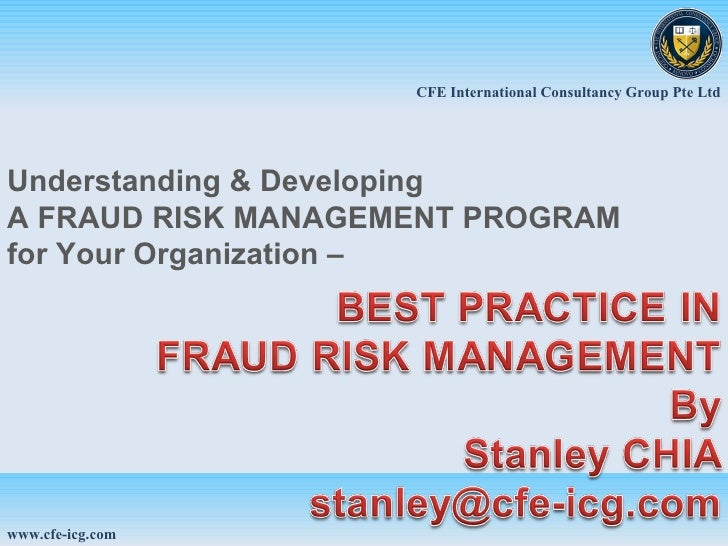 Understanding & Developing A FRAUD RISK MANAGEMENT PROGRAM for Your Organization – CFE International Consultancy Group Pte...