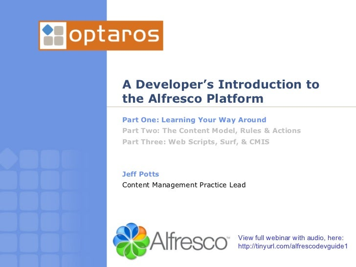 Learning Your Way Around Alfresco [A Developer's Intro, Part 1. by Jeff Potts]