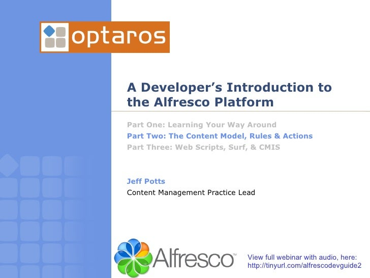 Alfresco Content Model, Rules, and Actions [A Developer's Intro to Alfresco, Part 2. by Jeff Potts]