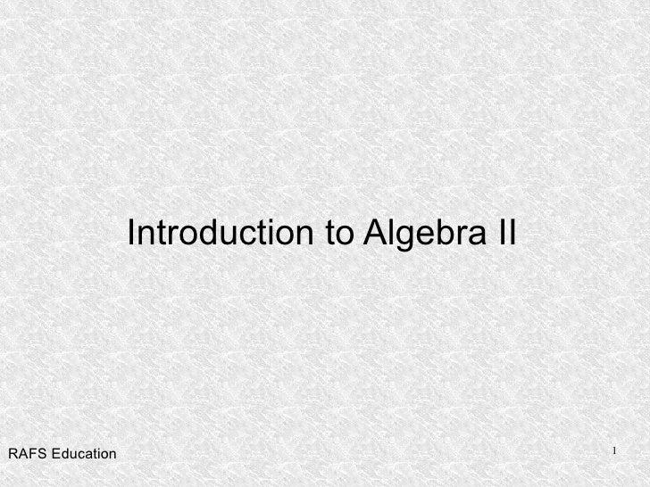 Introduction to Algebra II RAFS Education