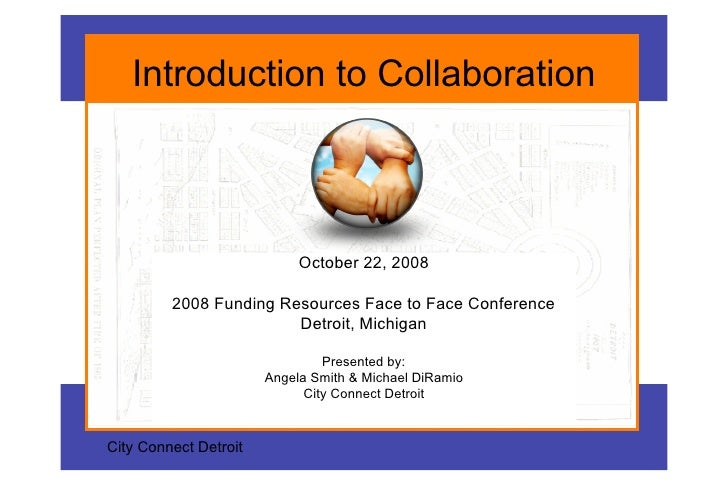Introduction to Collaboration                                October 22, 2008           2008 Funding Resources Face to Fac...