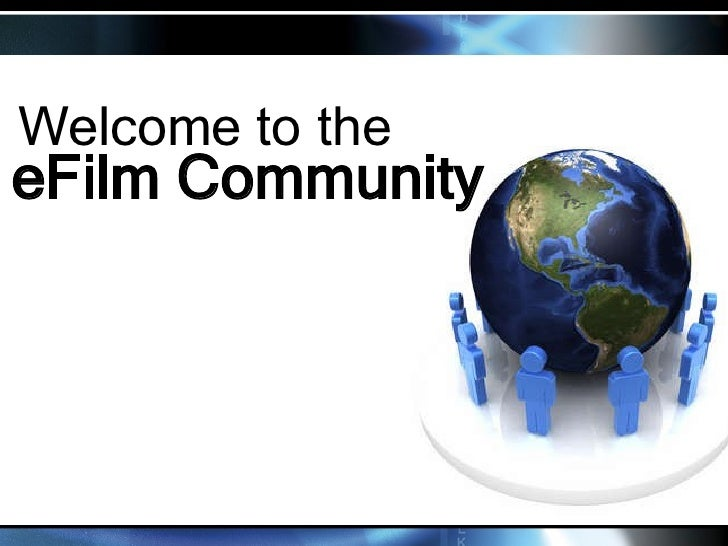 Welcome  to the eFilm   Community