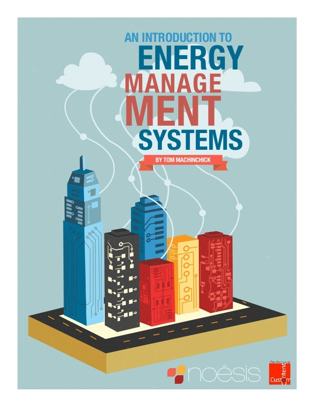 an introduction to  ENERGYMANAGEMENT  SYSTEMS     By Tom Machinchick