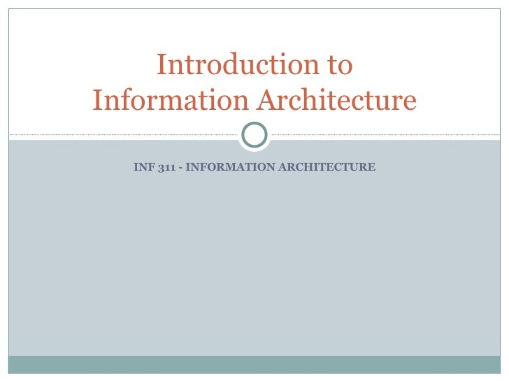 INF 311 - INFORMATION ARCHITECTURE Introduction to Information Architecture