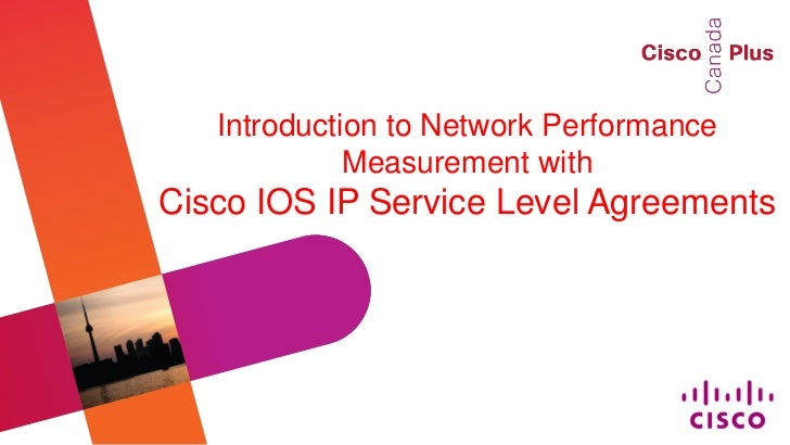 Introduction to Network Performance             Measurement withCisco IOS IP Service Level Agreements