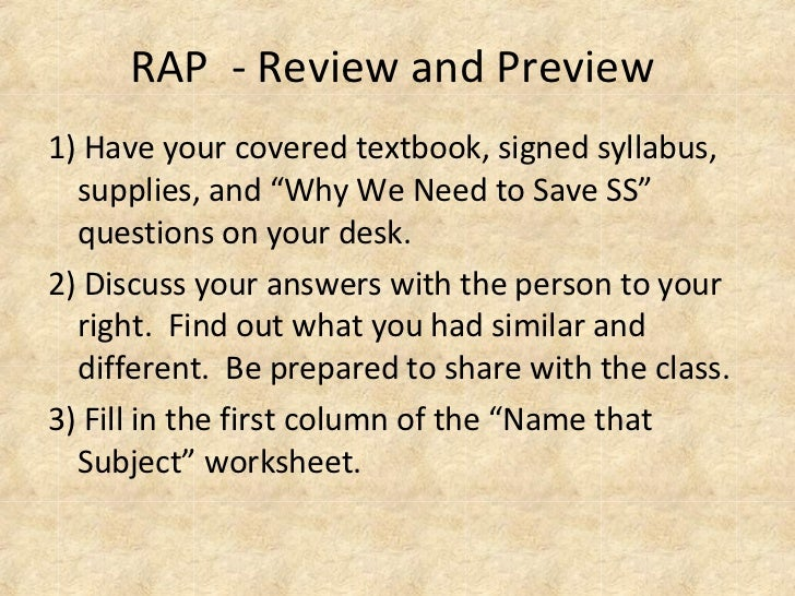 """RAP  - Review and Preview  <ul><li>1) Have your covered textbook, signed syllabus, supplies, and """"Why We Need to Save SS"""" ..."""