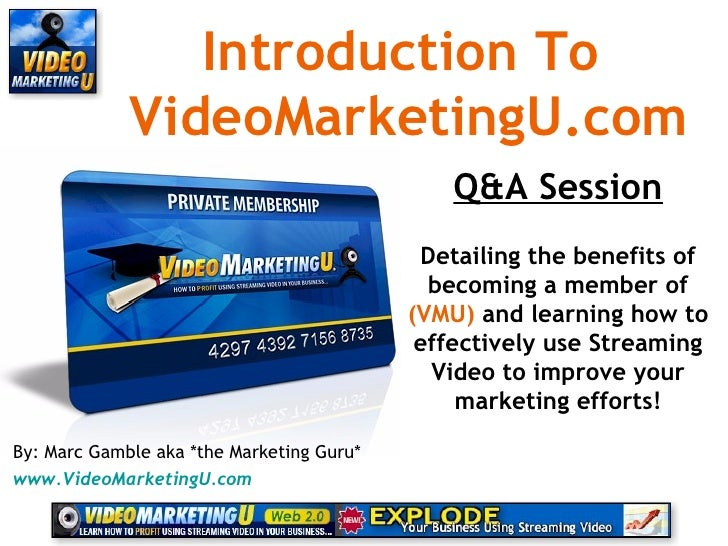 Introduction To  VideoMarketingU.com Q&A Session Detailing the benefits of becoming a member of  (VMU)  and learning how t...