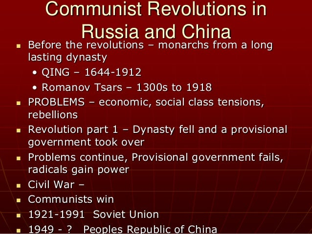 Communist Revolutions in Russia and China  Before the revolutions – monarchs from a long lasting dynasty • QING – 1644-19...