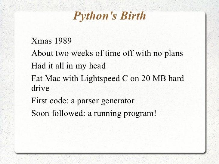 <ul>Python's Birth </ul><ul><li>Xmas 1989