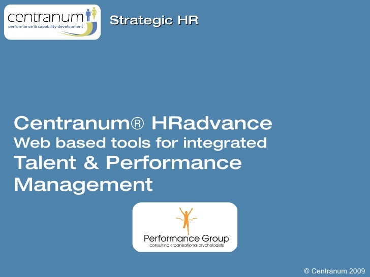 Centranum   HRadvance Web based tools for integrated  Talent & Performance Management