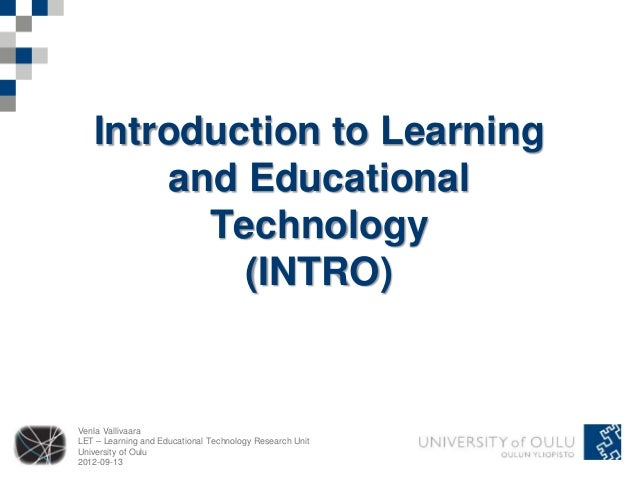 Venla Vallivaara LET – Learning and Educational Technology Research Unit University of Oulu 2012-09-13 Introduction to Lea...