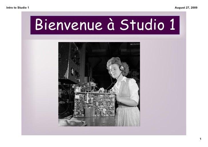 IntrotoStudio1                      August27,2009                         Bienvenue à Studio 1                       ...