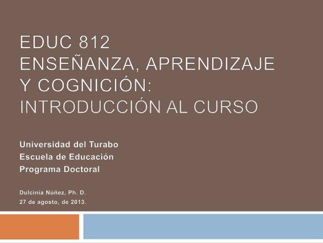 Agenda 27 de agosto de 2013 Dulcinia Núñez, Ph. D. 2  Presentación y discusión de rúbricas  Definiciones  Introducción ...