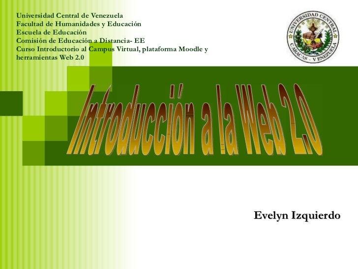 Universidad Central de Venezuela Facultad de Humanidades y Educación Escuela de Educación Comisión de Educación a Distanci...