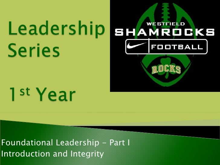 Foundational Leadership - Part IIntroduction and Integrity