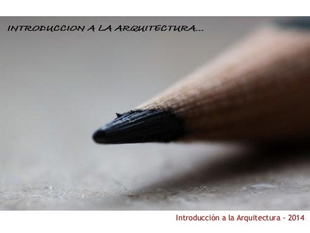 Introducción a la Arquitectura - 2014  IMAGEN