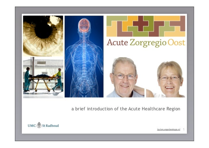 a brief introduction of the Acute Healthcare Region de patiënt centraal !                                                 ...
