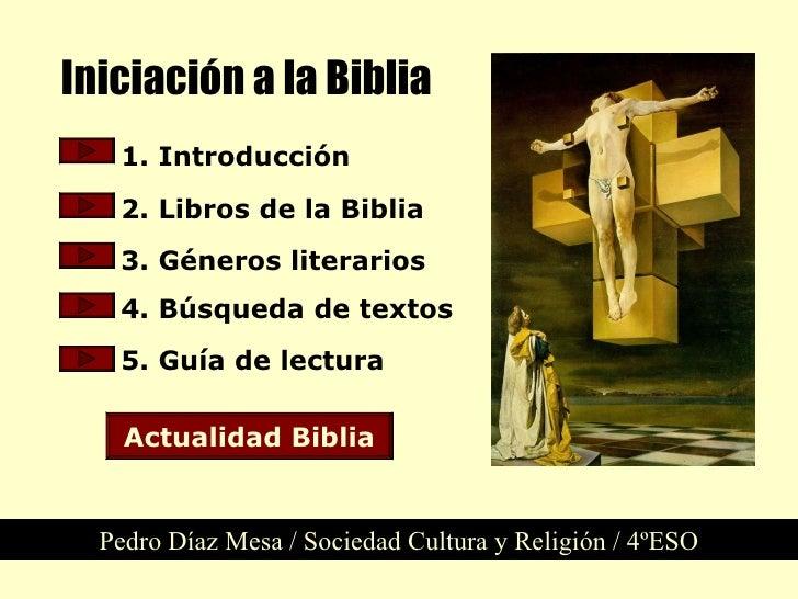 Iniciación a la Biblia Pedro Díaz Mesa / Sociedad Cultura y Religión / 4ºESO 2. Libros de la Biblia   1. Introducción   3....