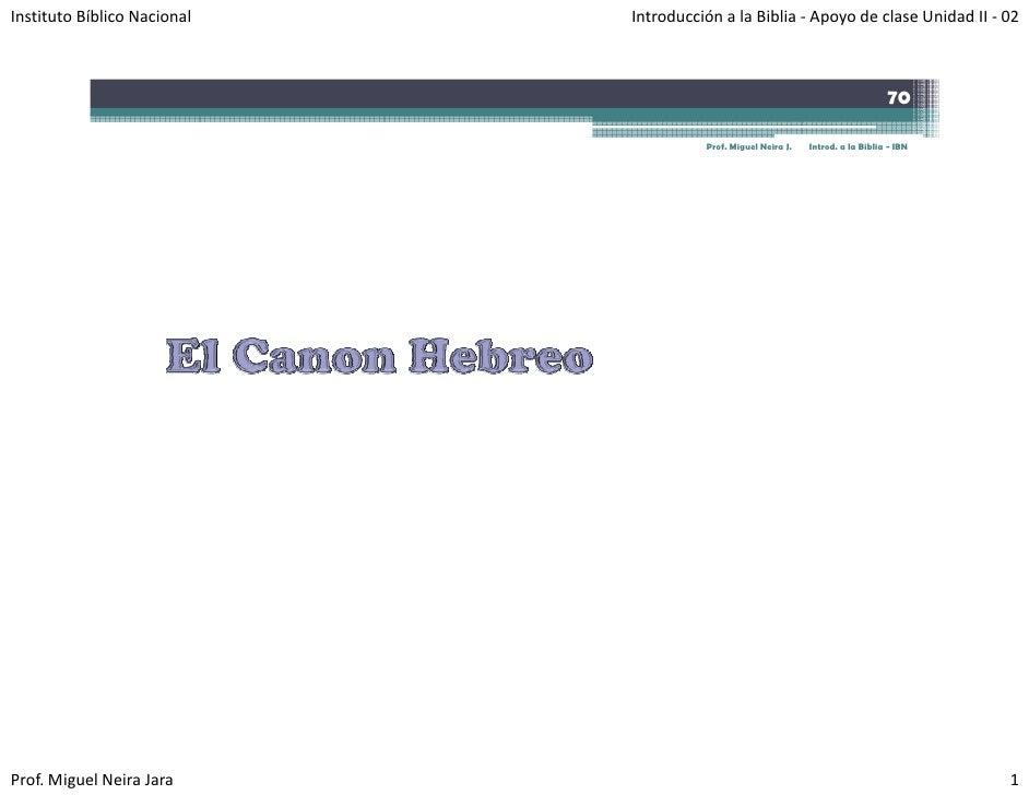 InstitutoBíblicoNacional   IntroducciónalaBiblia‐ ApoyodeclaseUnidadII‐ 02                                     ...