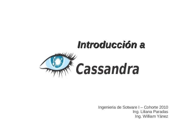 Introducción a    Ingenieria de Sotware I – Cohorte 2010                       Ing. Liliana Paradas                       ...