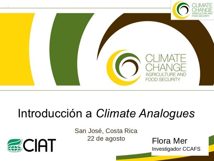 Mer Flora - Introducción de Climate Analogues,  Costa Rica Aug 2012