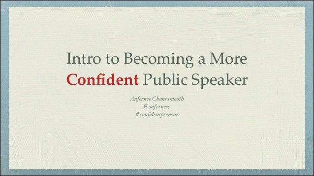 Intro to Becoming a More Confident Public Speaker