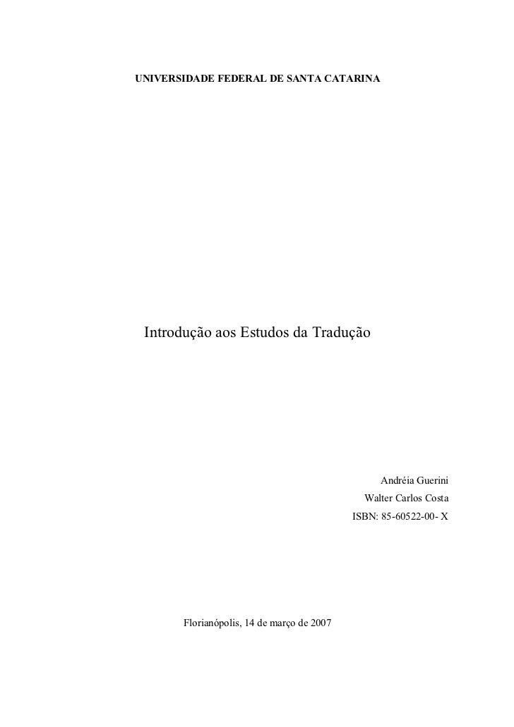 UNIVERSIDADE FEDERAL DE SANTA CATARINA Introdução aos Estudos da Tradução                                                 ...